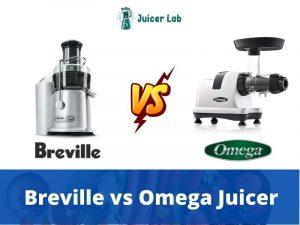 Breville vs Omega Juicer