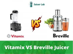 Vitamix VS Breville Juicer
