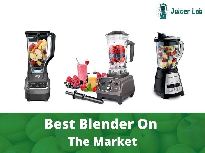 Best Blender On The Market