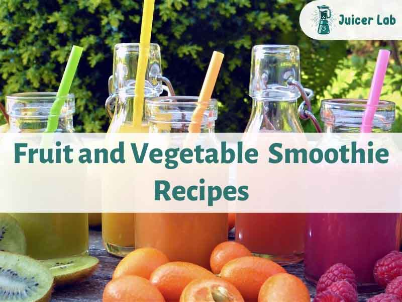 5 Best Fruit and Vegetable Smoothie Recipes