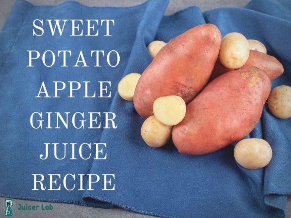 Sweet potato apple ginger juice recipe