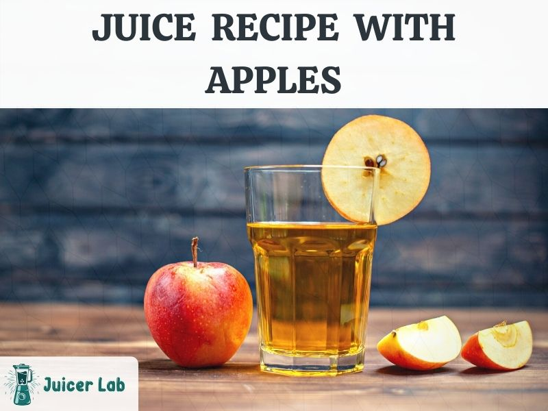 Top 5 Juice Recipe with Apples – Easy & Simple Way