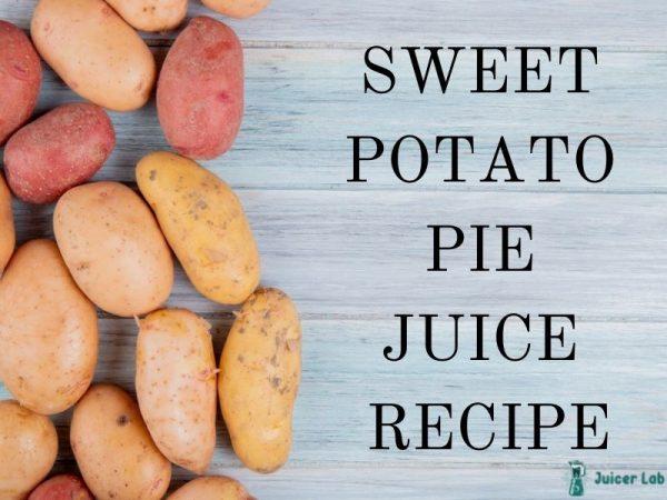 sweet potato pie juice recipe