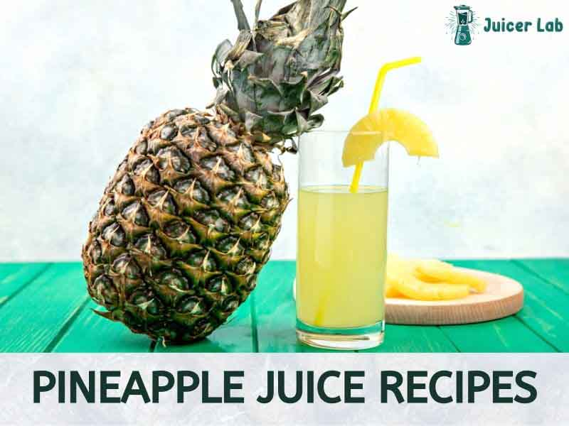 Top 5 Pineapple juice Recipe – Easy & Simple Way