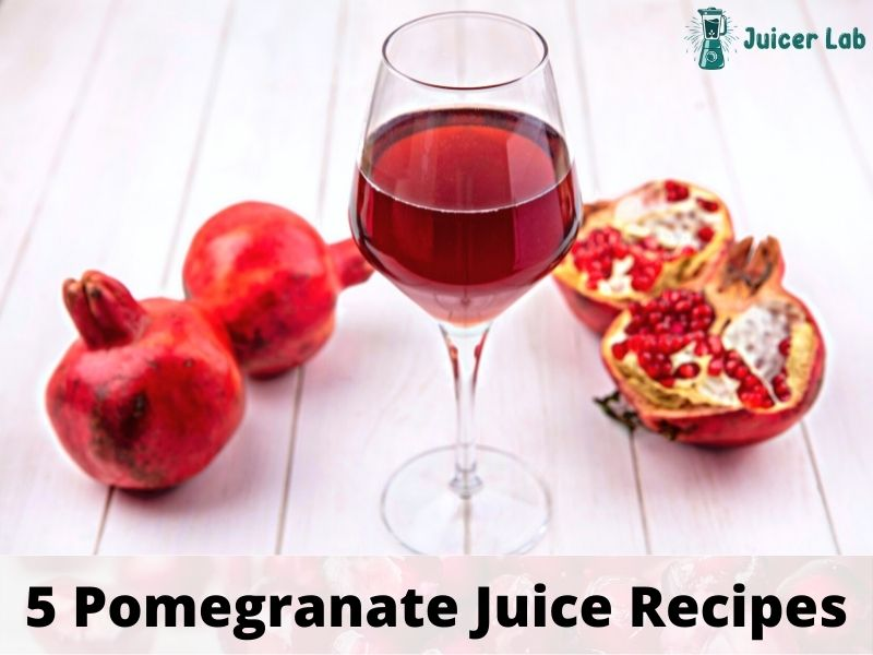 5 Easy Pomegranate Juice Recipe You Can Try at Home
