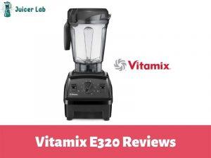 Vitamix E320 Reviews